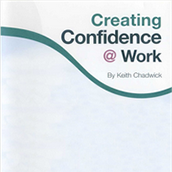 Creating Confidence @ Work